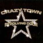 Crazy Town - Revolving Door - Zortam Music