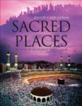 Sacred Places: 50 Places of Pilgrimage (1847244211) by Carr-Gomm, Philip