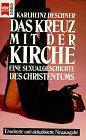 Das Kreuz mit der Kirche - Eine Sexualgeschichte des Christentums - Karlheinz Deschner
