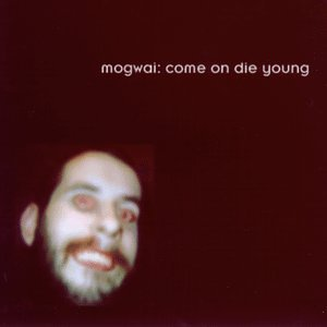 Mogwai - Come On Die Young - CD1 - Zortam Music