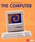img - for The Computer (Great Inventions (Capstone Hardcover)) by Worland, Gayle (2003) Library Binding book / textbook / text book