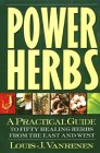 img - for Power Herbs: A Practical Guide to Fifty Healing Herbs from the East and West book / textbook / text book