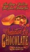 Seduction by Chocolate (Leisure Romance), Nina Bangs, Lisa Cach, Thea Devine, Penelope Neri