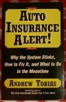 AUTO INSURANCE ALERT!: WHY THE SYSTEM STINKS HOW TO FIX IT WHAT TO DO MEANTIME: Overcoming the Crisis in Manufacturing (0671792229) by Tobias, Andrew