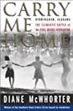 img - for Carry Me Home : Birmingham, Alabama: The Climactic Battle of the Civil Rights Revolution 2nd (second) edition book / textbook / text book