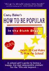 Camy Baker's How to Be Popular in the Sixth Grade