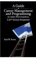 a-guide-to-career-management-and-programming-for-adults-with-disabilities-a-21st-century-perspective