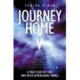 "Journey Home: A True Story of Time and Inter-Dimensional Travelvon ""Tonika Rinar"""