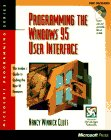 Programming the Windows 95 User Interface: With CDROM (Microsoft Programming Series) (155615884X) by Nancy Cluts