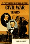 Pictorial History of the Civil War Years (0385185510) by Angle, Paul M.