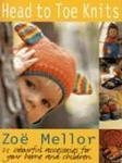 Head to Toe Knits: 25 Colourful Accessories for Your Child and Your Home (1855856166) by Mellor, Zoe