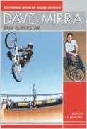 Dave Mirra: BMX Superstar (Extreme Sports Biographies)