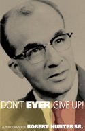 Don't Ever Give Up! Autobiography of Robert Hunter Sr., Robert Hunter Sr.