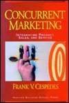 img - for Concurrent Marketing - Integrating Products, Sales and Service book / textbook / text book