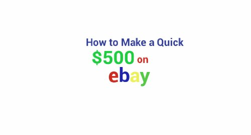 How to make a quick $500 on eBay