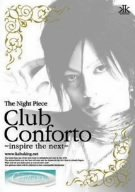 The Night Piece~Club Conforto~inspire the next~ [DVD]