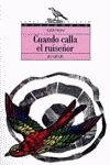 img - for Cuando calla el ruisenor/ When the nightingale is silent (Spanish Edition) book / textbook / text book