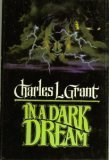 In a Dark Dream (Tor Horror) (031293159X) by Grant, Charles L.