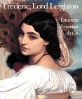 img - for Frederic, Lord Leighton: Eminent Victorian Artist by Richard Ormond (1996-03-30) book / textbook / text book