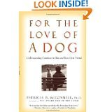 For the Love of a Dog: Understanding Emotion in You and Your Best Friend by Patricia B. McConnell (PAPERBACK)