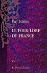 img - for Le folk-lore de France. Tome 4. Le peuple et l'histoire book / textbook / text book