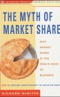 The Myth of Market Share: Why Market Share is the Fools Gold of Business (Nicholas Brealey Business Briefings)