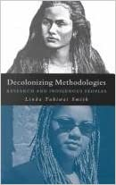 Decolonizing Methodologies - Research And Indigenous Peoples written by Linda Tuhiwai Smith