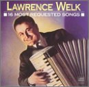 echange, troc Lawrence Welk - 16 Most Requested Songs