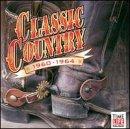 Various - Classic Country: 1960-1964 - Zortam Music