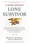 Author: Marcus Luttrell, Patrick Robinson Lone Survivor: [2008 PAPERBACK] Lone Survivor: The Eyewitness Account of Operation Redwing and the Lost Heroes of SEAL Team 10 [Bargain Price]