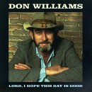 DON WILLIAMS - Lord, I Hope This Day Is Good - Zortam Music