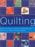 img - for Quilting: A practical guide to quilting and patckwork with techniques, charts & beautiful projects book / textbook / text book