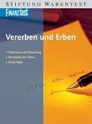 Vererben und Erben . Testament und Erbvertrag. Die Rechte der Erben. Steuertipps