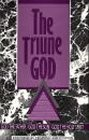 img - for The Triune God: God The Father, God The Son, God the Holy Spirit book / textbook / text book