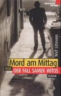 Mord am Mittag, oder, Der Fall Samek Witos: [Roman] (German Edition) (3883507458) by Wolf Littmann
