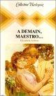 echange, troc Elizabeth Ashton - A demain, maestro : Fcollection : Harlequin collection n° 419