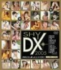 [飯沢もも 小春 秋月杏奈 今井つかさ 松坂樹梨 みずなあんり 今野由愛 他] SHY DX2005