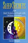 Sleep Secrets for Shift Workers and P...