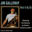 Jim Galloway Music Is My Life