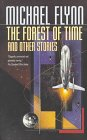 The Forest of Time and Other Stories (0312865872) by Flynn, Michael