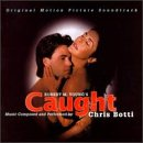 Chris Botti - Caught: Original Motion Picture Soundtrack - Zortam Music