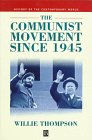 Willie Thompson Communist Movement since 1945 (History of the Contemporary World)
