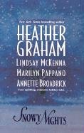 Snowy Nights, Heather Graham, Lindsay McKenna, Marilyn Pappano, Annette Broadrick