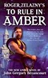 "Roger Zelazny's ""The Dawn of Amber"" Book3: To Rule in Amber (1416504745) by Betancourt, John"