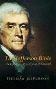 Jefferson Bible : The Life And Morals of Jesus of Nazareth, THOMAS JEFFERSON