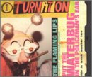 Turn It on / Put the Waterbug in Policeman's Ear
