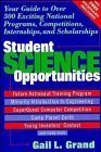 img - for Student Science Opportunities: Your Guide to Over 300 Exciting National Programs, Competitions, Internships, and Scholarships by Grand, Gail L. (1994) Paperback book / textbook / text book
