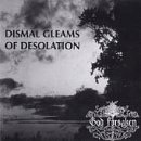 Dismal Gleams of Desolation
