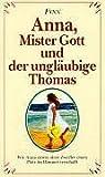 Anna, Mister Gott und der ungläubige Thomas bei Amazon kaufen