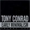 Tony Conrad: Early Minimalism, Vol. 1